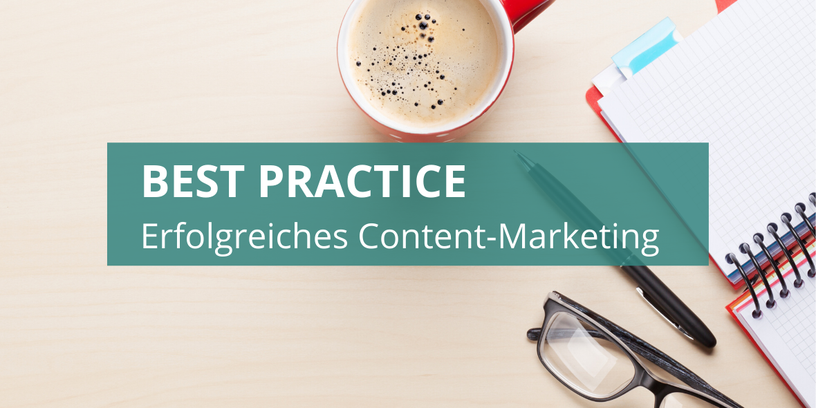Best Practice: Erfolgreiches Content Marketing