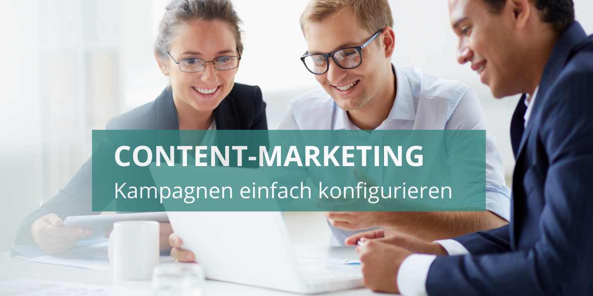 Content-Marketing Kampagnen einfach konfigurieren