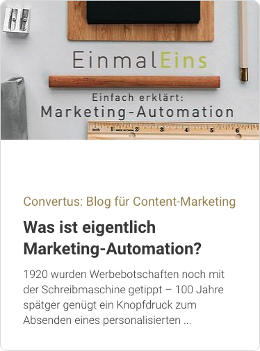 Convertus-Blog: Was ist eigentlich Marketing-Automation?