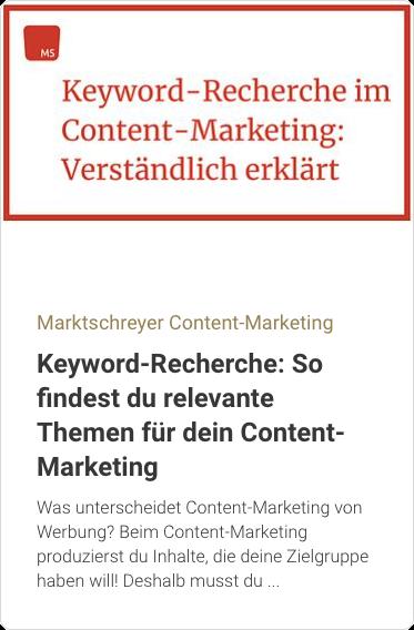 Marktschreyer Content-Marketing: Keyword-Recherche: So findest du relevante Themen für dein Content-Marketing