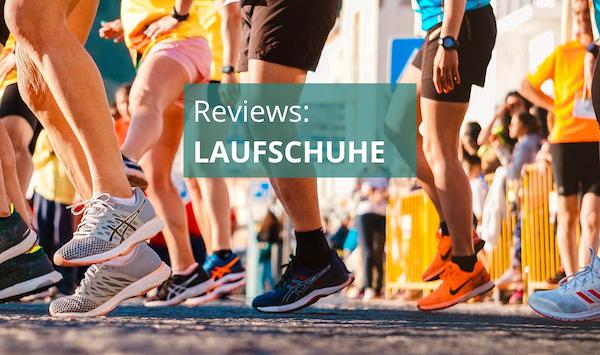 Reviews: Laufschuhe im Praxistest
