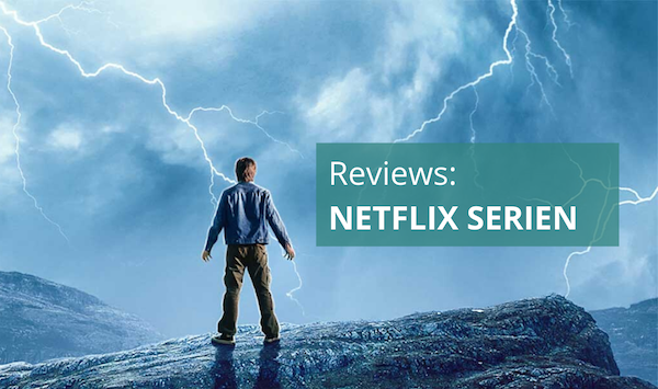 Reviews: Netflix Serien