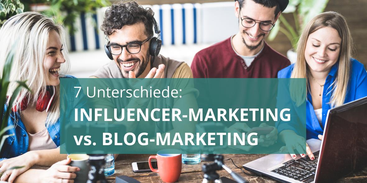 Unterschiede: Blogger und Influencer Marketing